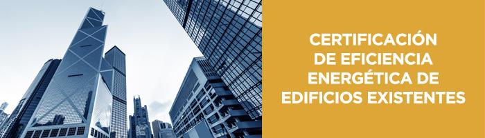 Certificación de Eficiencia Energética de Edificios Existentes